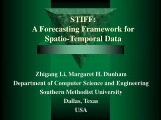 STIFF:  A Forecasting Framework for  Spatio-Temporal Data