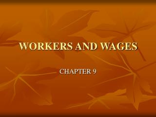 WORKERS AND WAGES