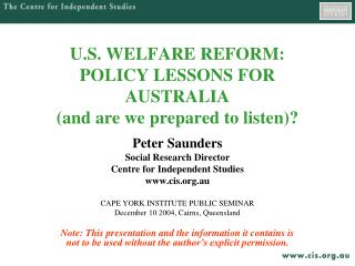 U.S. WELFARE REFORM: POLICY LESSONS FOR AUSTRALIA  (and are we prepared to listen)?