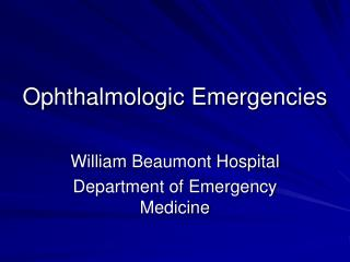Ophthalmologic Emergencies