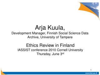 Arja Kuula,  Development Manager , Finnish Social Science Data Archive, University of Tampere