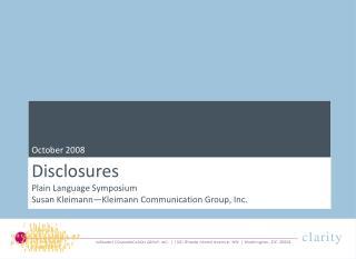 Disclosures Plain Language Symposium Susan Kleimann—Kleimann Communication Group, Inc.
