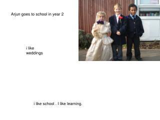 i like school . I like learning.
