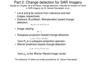 Part 2: Change detection for SAR Imagery based on Chapter 18 of the Book. Change-detection methods for location of mines