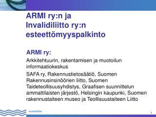 ARMI ry:n ja Invalidiliitto ry:n esteettömyyspalkinto