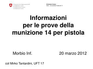 Informazioni  per le prove della munizione 14 per pistola