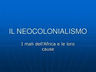 IL NEOCOLONIALISMO