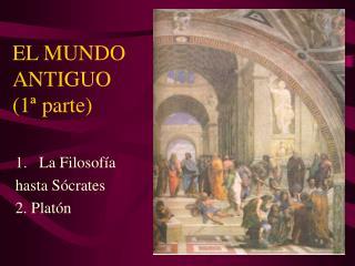 EL MUNDO  ANTIGUO (1ª parte)
