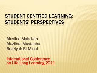 STUDENT CENTRED LEARNING: STUDENTS' PERSPECTIVES