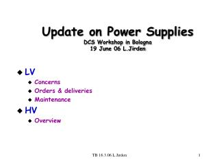 Update on Power Supplies DCS Workshop in Bologna  19 June 06 L.Jirden