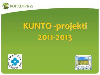 KUNTO - projekti  2011-2013