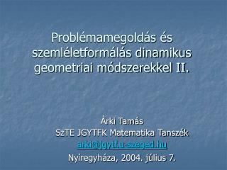 Problémamegoldás és szemléletformálás dinamikus geometriai módszerekkel II.