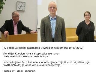 Pj. Seppo Jalkanen avaamassa Ikivireiden tapaamista 19.09.2012.