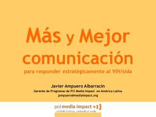 Más  y  Mejor  comunicación para responder estratégicamente al VIH/sida