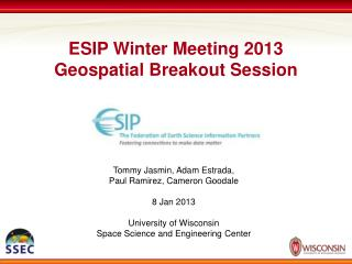 ESIP Winter Meeting 2013 Geospatial Breakout Session