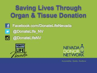 Saving Lives Through  Organ & Tissue Donation