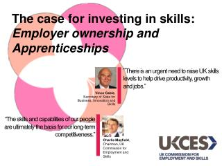 """ There is an urgent need to raise UK skills levels to help drive productivity, growth and jobs."""