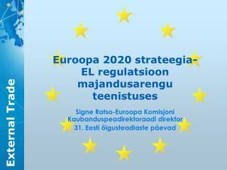 Euroopa 2020 strateegia- EL regulatsioon majandusarengu teenistuses