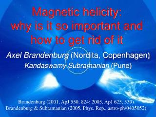 Magnetic helicity: why is it so important and how to get rid of it
