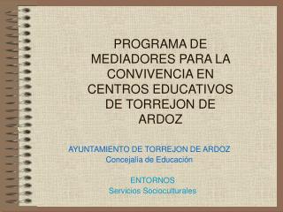 PROGRAMA DE MEDIADORES PARA LA CONVIVENCIA EN CENTROS EDUCATIVOS DE TORREJON DE ARDOZ