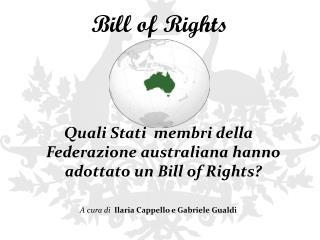 Quali  S tati  membri della Federazione australiana hanno adottato un Bill of  Rights ?
