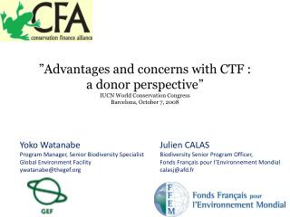 """Advantages and concerns with CTF :  a donor perspective"" IUCN World Conservation Congress"