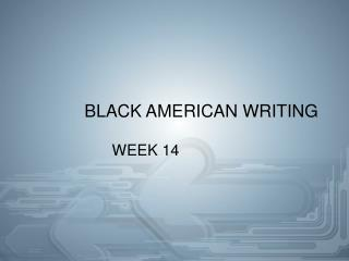 BLACK AMERICAN WRITING