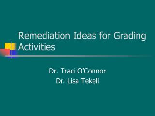 Remediation Ideas for Grading Activities