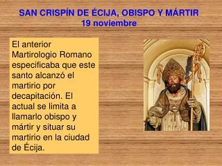 SAN CRISPÍN DE ÉCIJA, OBISPO Y MÁRTIR 19 noviembre