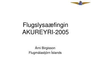 Flugslysaæfingin  AKUREYRI-2005