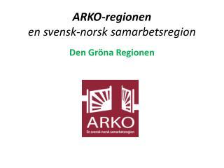 ARKO-regionen en svensk-norsk samarbetsregion