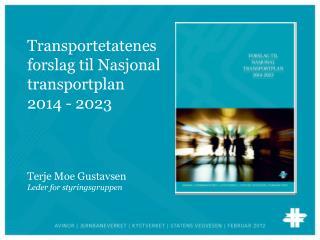 Transportetatenes forslag til Nasjonal transportplan  2014 - 2023
