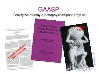 GAASP: Gravity/Astronomy & Astrophysics/Space Physics