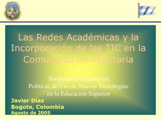 Las Redes Académicas y la Incorporación de las TIC en la Comunidad Universitaria