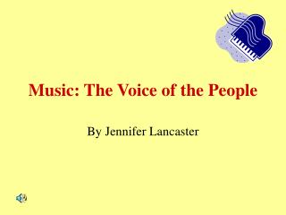 Music: The Voice of the People