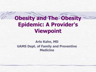 Obesity and The  Obesity Epidemic: A Provider's Viewpoint