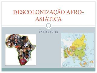 DESCOLONIZA��O AFRO-ASI�TICA