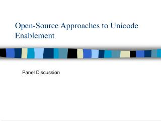 Open-Source Approaches to Unicode Enablement