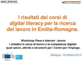 I risultati dei corsi di  digital literacy  per la ricerca del lavoro in Emilia-Romagna.