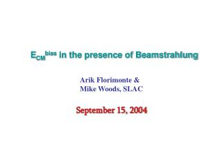 E CM bias  in the presence of Beamstrahlung