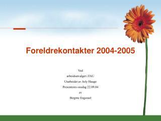 Foreldrekontakter 2004-2005