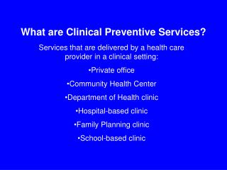 What are Clinical Preventive Services?