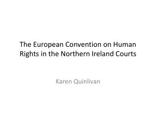 The European Convention on Human Rights in the Northern Ireland Courts