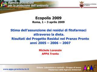 Ecopolis 2009 Roma, 1 – 3 aprile 2009 Stima dell'assunzione dei residui di fitofarmaci