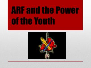 ARF and the Power of the Youth