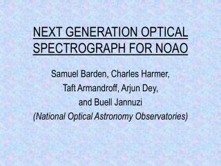 NEXT GENERATION OPTICAL SPECTROGRAPH FOR NOAO