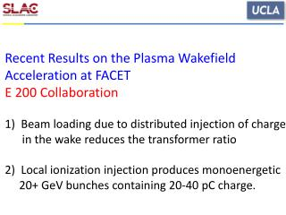 Recent Results on the Plasma Wakefield  Acceleration at FACET E 200 Collaboration