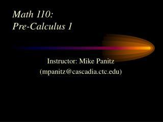 Math 110:   Pre-Calculus 1