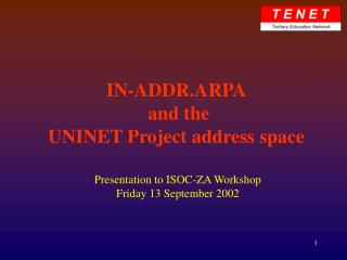 IN-ADDR.ARPA  and the UNINET Project address space