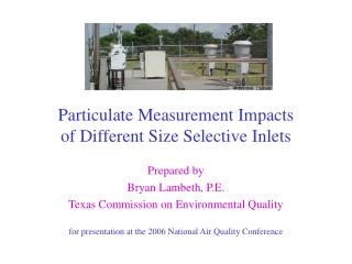 Particulate Measurement Impacts of Different Size Selective Inlets
